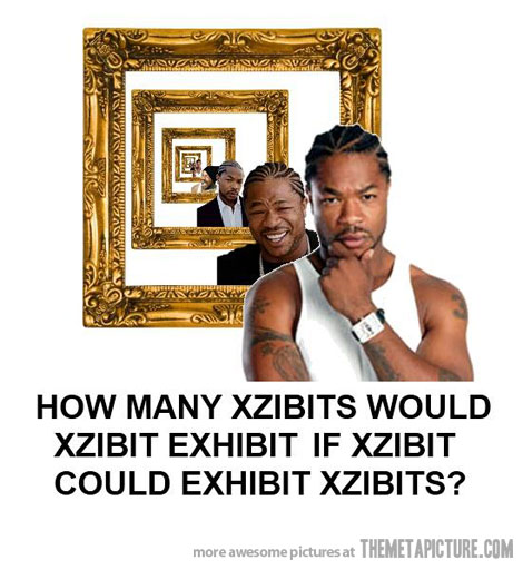 And now just plain ol' Xzibit.