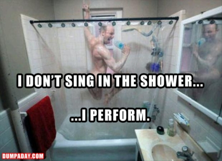 a-sing-in-the-shower-I-perform-funny-pictures